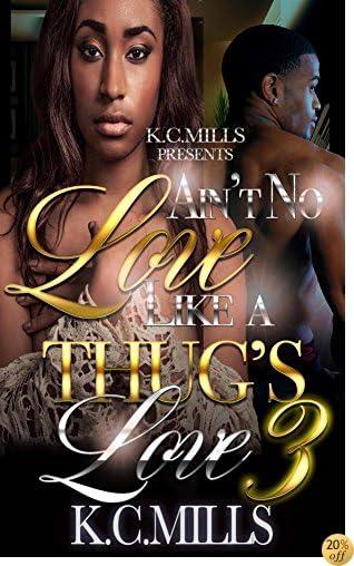 TAin't No Love Like A Thug's Love 3