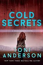 Cold Secrets (Cold Justice Book 7) by Toni…