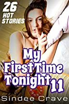 My First Time Tonight 11 - 26 Hot Stories by…