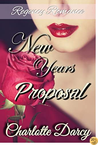TRegency Romance: A New Year's Proposal: Clean and Wholesome Regency Romance