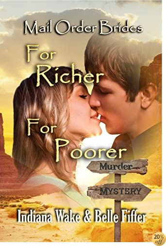 TMail Order Bride: For Richer for Poorer: Sweet, Clean, and Inspirational Western Historical Romance (Mail Order Bride Murder Mystery Book 3)