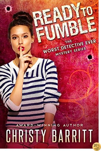 TReady to Fumble (The Worst Detective Ever Book 1)