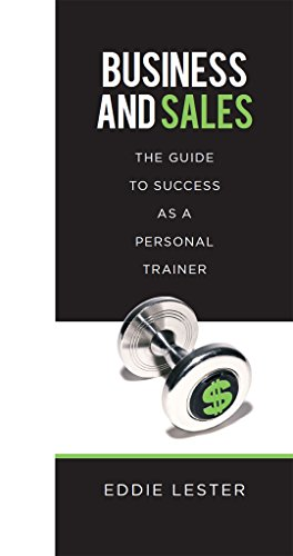 business-and-sales-the-guide-to-success-as-a-personal-trainer-entrepreneurship-personal-brandbuild-client-base-customer-relations-marketing