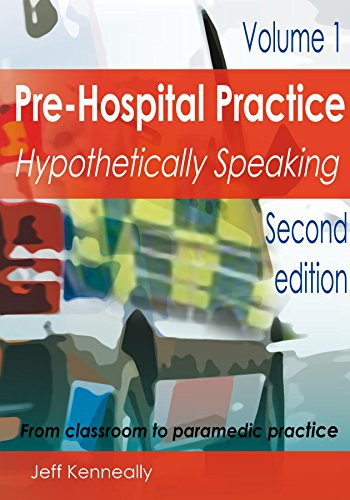 prehospital-practice-hypothetically-speaking-from-classroom-to-paramedic-practice-volume-1-second-edition