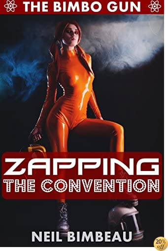 TZapping The Convention (The Bimbo Gun Book Five)