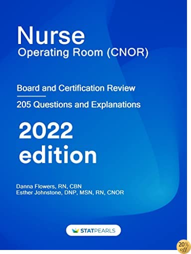 Nurse Operating Room (CNOR): Specialty Review and Self-Assessment (StatPearls Review Series Book 396)