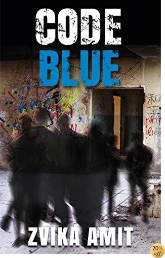 TCode Blue: A Political Suspense Novel (Romance, Action, Thriller, Mystery)