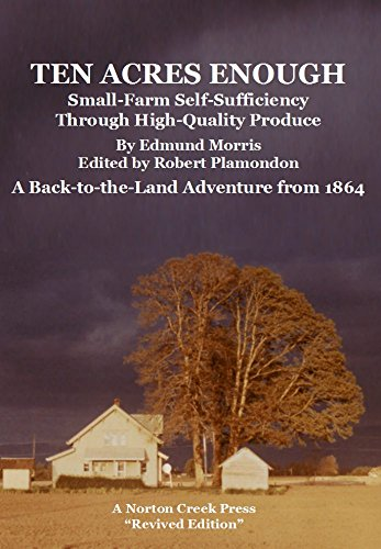 ten-acres-enough-small-farm-self-sufficiency-through-high-quality-produce-back-to-the-land-adventures-book-1