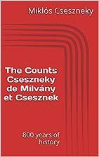 The Counts Cseszneky de Milvány et…