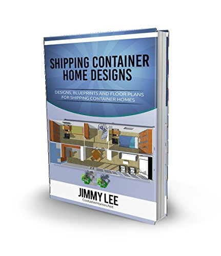 designs-and-floor-plans-for-shipping-container-homes-a-book-filled-with-designs-and-floor-plans-for-container-home-construction