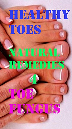 healthy-toes-home-remedies-for-fungal-infection-fungal-nails