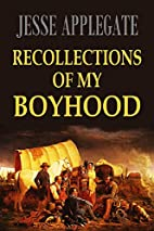 Recollections of My Boyhood (1914) by Jesse…