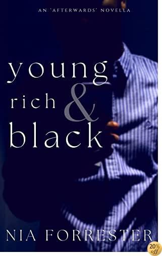 TYoung, Rich & Black: An Afterwards Novella