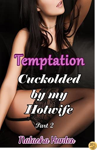 TTemptation (Cuckolded by my Hotwife) Part 2