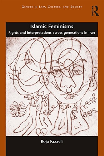 islamic-feminisms-rights-and-interpretations-across-generations-in-iran-gender-in-law-culture-and-society