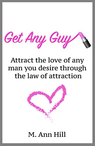 get-any-guy-attract-the-love-of-any-man-you-desire-through-the-law-of-attraction