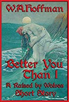 Better You than I: A Raised by Wolves Short…