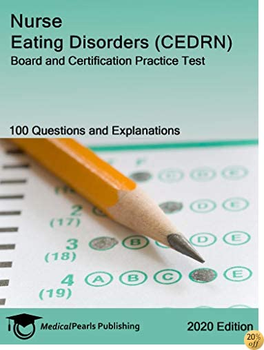 Nurse Eating Disorders (CEDRN): Board and Certification Practice Test