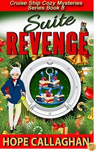 TSuite Revenge: A Cruise Ship Cozy Mystery (Cruise Ship Christian Cozy Mysteries Series Book 8)