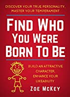 Find Who You Were Born To Be: Discover Your…