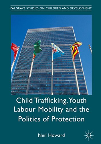 child-trafficking-youth-labour-mobility-and-the-politics-of-protection-palgrave-studies-on-children-and-development