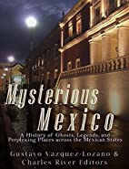 Mysterious Mexico: A History of Ghosts,…