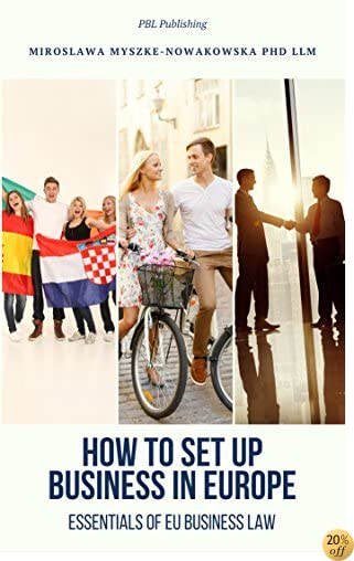 How to set up business in Europe: Essentials of EU business law