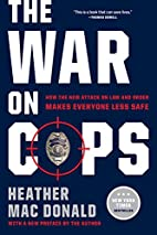 The War on Cops: How the New Attack on Law…
