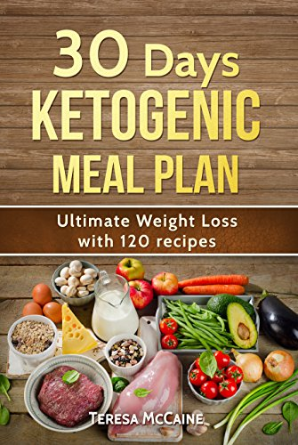 30-day-ketogenic-meal-plan-ultimate-weight-loss-with-120-keto-recipes