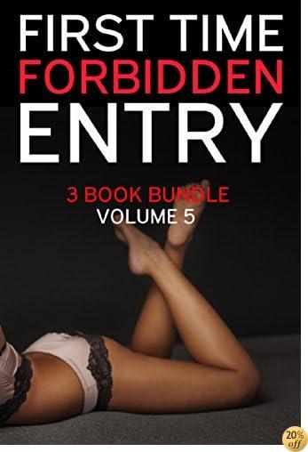 TFirst Time Forbidden Entry - 3 Book Bundle Volume 5