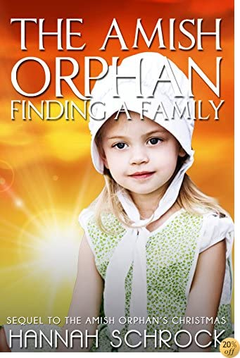 TThe Amish Orphan - Finding a Family (Amish Romance)