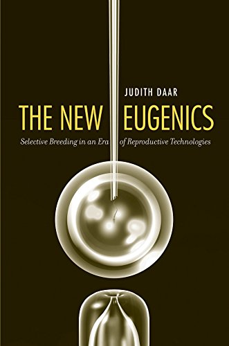 the-new-eugenics-selective-breeding-in-an-era-of-reproductive-technologies