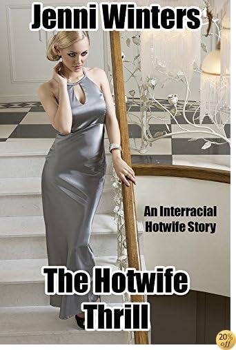 TThe Hotwife Thrill: An Interracial Hotwife Story