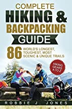 Complete Hiking & Backpacking Guide: Hiking…