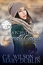 Matchsticks and Candy Canes by C. E. Wilson