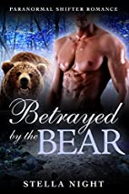 Betrayed by the Bear (Paranormal Shifter…