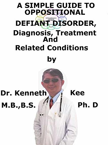 a-simple-guide-to-oppositional-defiant-disorder-diagnosis-treatment-and-related-conditions-a-simple-guide-to-medical-conditions-book-52