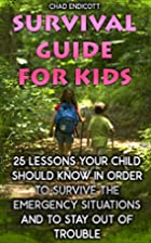 Survival Guide for Kids: 25 Lessons Your…