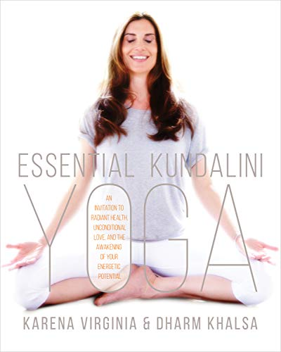 essential-kundalini-yoga-an-invitation-to-radiant-health-unconditional-love-and-the-awakening-of-your-energetic-potential