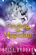 Finding The Magician: Part Three (Thirty…