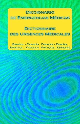 diccionario-de-emergencias-mdicas-dictionnaire-des-urgences-mdicales-espanol-frances-frances-espanol-espagnol-francais-francais-espagnol-spanish-edition