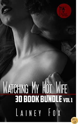 TWatching My Hot Wife Thirty Book Bundle Vol. 1