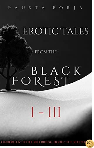 TErotic Tales from the Black Forest : I-III