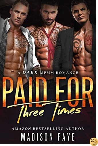 TPaid For Three Times: A Dark MFMM Romance