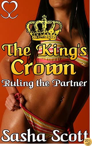 TThe King's Crown: Ruling the Partner (Crown of Control Book 1)