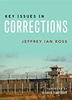 Key issues in corrections by Jeffrey Ian…