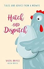 Hatch and Dispatch: Tales and Advice From a…