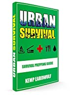Urban Survival: Survival Prepping Guide by…