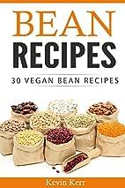 Bean Recipes: 30 Vegan Bean Recipes. (Beans,…