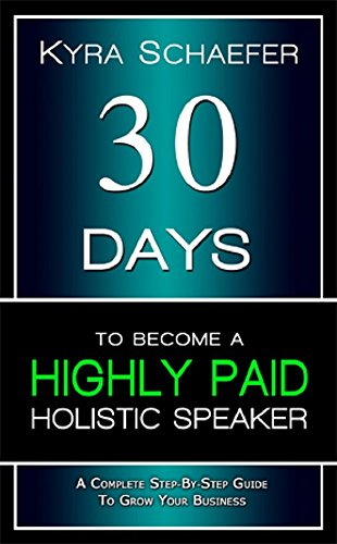 30-days-to-become-a-highly-paid-holistic-speaker-a-complete-step-by-step-guide-to-build-your-business